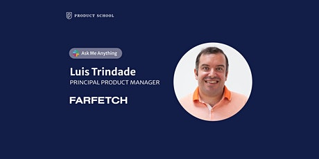 Live Chat with Farfetch Principal Product Manager tickets