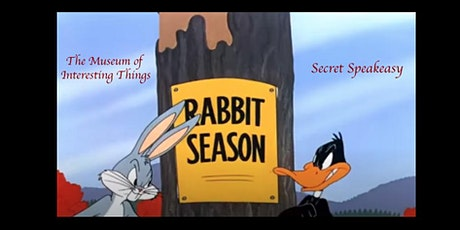 History As Told By Bugs Bunny Secret Speakeasy  Sat Apr 24, 7pm tickets