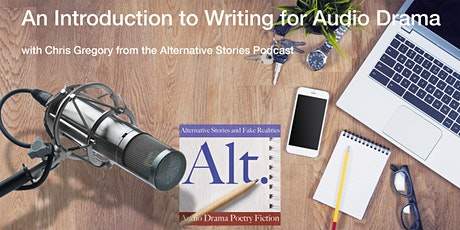 An Introduction to Writing For Audio Drama with Alternative Stories tickets