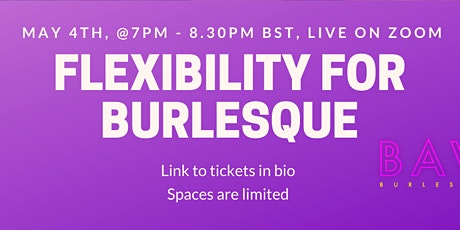 Flexibility for Burlesque Online Zoom Workshop tickets