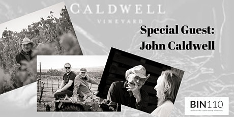 Caldwell Vineyards visits Bin110, featuring John Caldwell himself! tickets