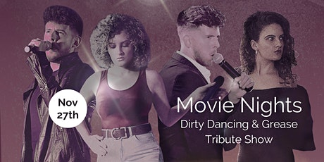 Movie Nights- Grease & Dirty Dancing Tribute Night! tickets