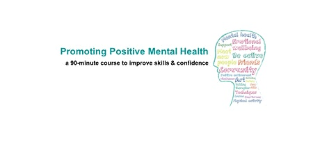 Promoting Positive Mental Health - a course to improve skills & confidence tickets