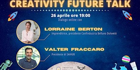 Creativity Future Talk Ed. 7  con Lorraine Berton e Valter Fraccaro biglietti
