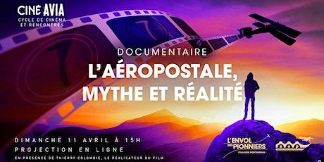 """Projection en ligne """"L'Aéropostale, mythe et réalité"""" billets"""