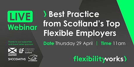 FlexibilityWorks LIVE> Best Practice from Scotland's Top Flexible Employers tickets