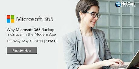 Webinar - Why Microsoft 365 Backup is Critical in the Modern Age tickets