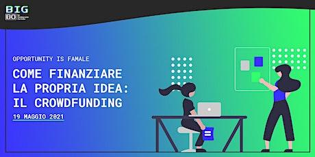Come finanziare la propria idea: il crowdfunding biglietti