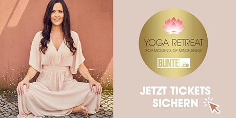Yoga Retreat – For Moments of Mindfulness by BUNTE.de tickets