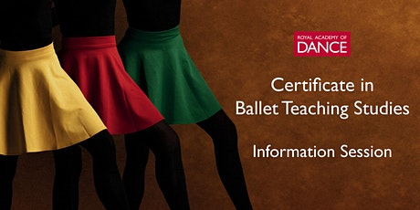 Certificate in Ballet Teaching Studies (CBTS) Information Session tickets