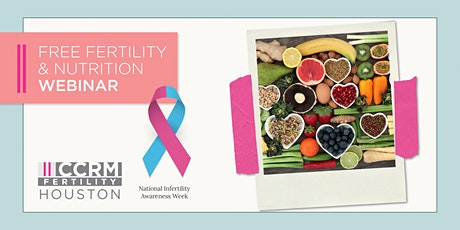 Infertility Awareness: Nutrition and Fertility - Houston, TX tickets