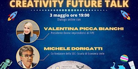 Creativity Future Talk Ed.8 : Valentina Picca Bianchi e Michele Dorigatti biglietti