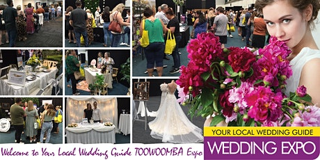 Your Local Wedding Guide Toowoomba Expo - 5th September 2021 tickets