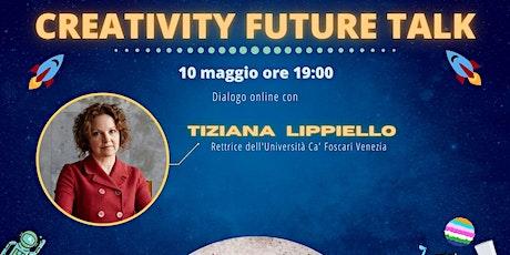 Creativity Future Talk Ed. 9  con Tiziana Lippiello biglietti