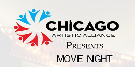 Chicago Artistic Alliance Presents Movie Night tickets