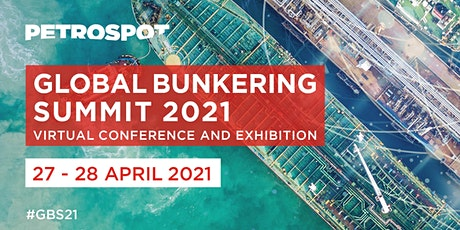 Global Bunkering Summit: 27th - 28th April 2021 tickets