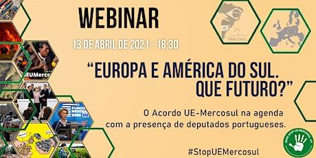 Webinar Europa e América do Sul. Que Futuro? bilhetes