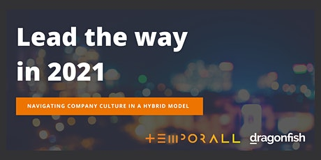 Lead the way in 2021: Navigating company culture in a hybrid model tickets