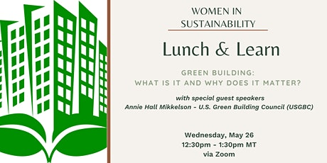 Women in Sustainability- Green Building: What is it and why does it matter? tickets