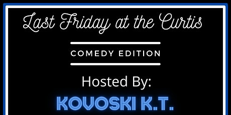 Last Friday at the Curtis: Comedy Edition tickets