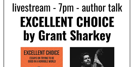 livestream: Excellent Choice by Grant Sharkey tickets