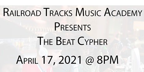 Railroad Tracks Music Academy Presents The Beat Cypher 3.0 tickets