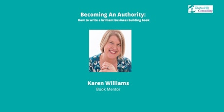 Becoming An Authority: How to write a brilliant business building book tickets