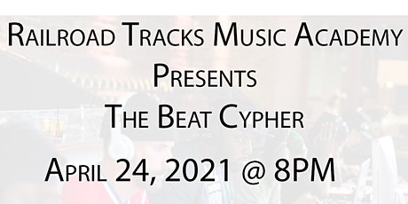 Railroad Tracks Music Academy Presents The Beat Cypher 4.0 tickets