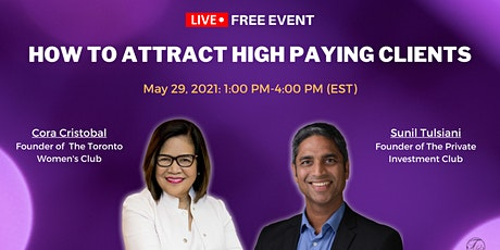 HOW TO ATTRACT HIGH PAYING CLIENTS - FREE ONLINE EVENT tickets