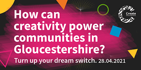 How can creativity power communities in Gloucestershire? tickets