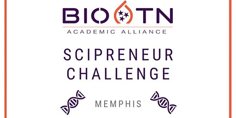 BioTN Memphis  Scipreneur Challenge Final Pitch Competition tickets