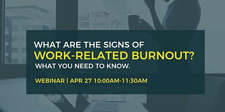 What are the signs of work-related burnout? What you need to know. tickets