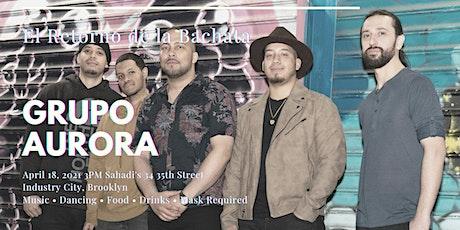 El Retorno de la Bachata featuring Grupo Aurora tickets