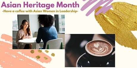 Asian Heritage Month: Have a coffee with Asian Women in Leadership tickets