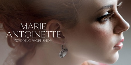 Marie Antoinette Wedding Workshop tickets