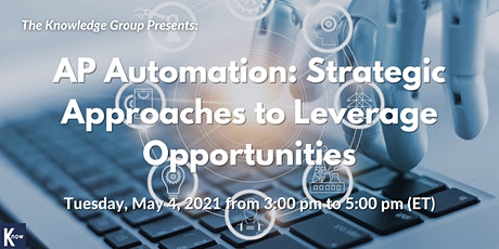 AP Automation: Strategic Approaches to Leverage Opportunities tickets