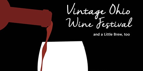 Annual Vintage Ohio Wine Festival and a Little Brew, too tickets