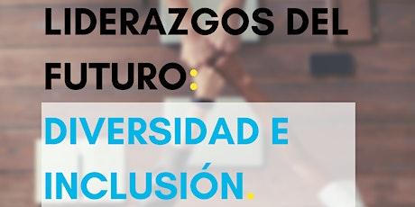 Liderazgos del Futuro: Diversidad e Inclusión entradas
