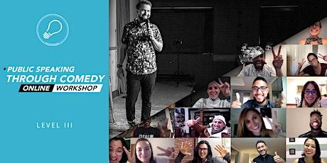Public Speaking through Comedy | Online | Workshop (Level 3) tickets