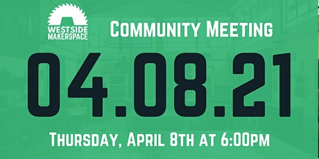 Westside Makerspace Community Meeting tickets