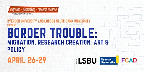 Border Trouble: Migration, Research Creation, Art & Policy tickets