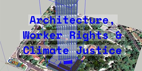 Architecture, Worker Rights & Climate Justice tickets