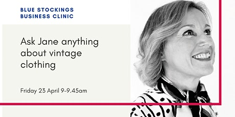 Ask Jane anything about vintage clothing: Blue Stockings Clinic tickets