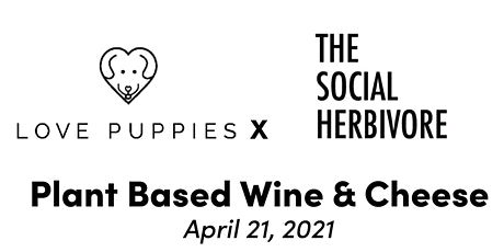 Puppy Love X Virtual Plant Based Wine and Cheese tickets