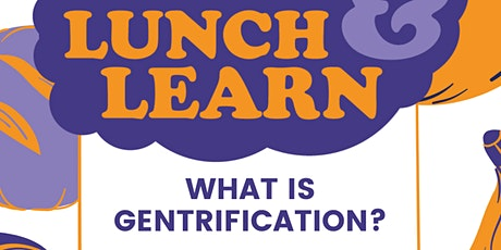 Lunch & Learn: Gentrification tickets