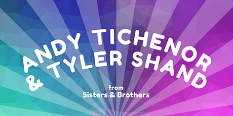 Andy & Tyler from Sisters & Brothers tickets