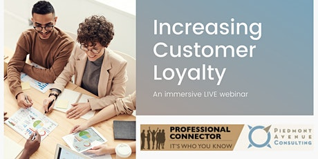 Increasing Customer Loyalty Webinar | May 25, 2021 tickets