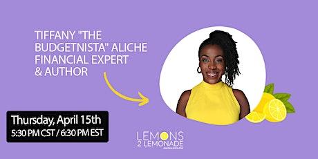 "Making Lemonade w/ Tiffany ""The Budgetnista"" Aliche: A Virtual Masterclass tickets"