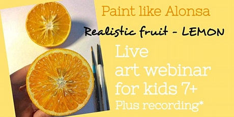 Learn How to Paint Realistic Fruit - Lemon - Art Webinar for Kids 7+ tickets