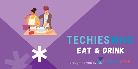 Techies Who Eat & Drink tickets